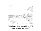 """Hand over the sandwich or I'll crap on your parents."" - Cartoon Regular Giclee Print by Christopher Weyant"