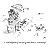 """Visualize yourself not dying and then be that reality."" - New Yorker Cartoon Premium Giclee Print by Farley Katz"