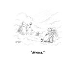 """Atheist."" - Cartoon Regular Giclee Print by Christopher Weyant"