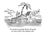 """Yes, I asked very politely. But he still says the rest room in there is f…"" - New Yorker Cartoon Premium Giclee Print by John Klossner"