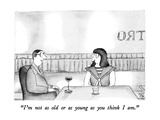 """I'm not as old or as young as you think I am."" - New Yorker Cartoon Premium Giclee Print by Victoria Roberts"