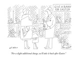 """For a slight additional charge, we'll take it back after Easter."" - New Yorker Cartoon Premium Giclee Print by Ed Arno"