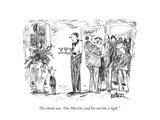 """No, thank you. One Martini and I'm out like a light."" - New Yorker Cartoon Premium Giclee Print by Robert Weber"