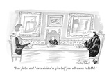 """Your father and I have decided to give half your allowance to BAM."" - New Yorker Cartoon Premium Giclee Print by Victoria Roberts"