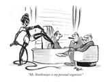"""Ms. Stottlemeyer is my personal organizer."" - New Yorker Cartoon Premium Giclee Print by Lee Lorenz"