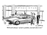 """We'll work with you—if cash is a problem, come back when it isn't."" - New Yorker Cartoon Premium Giclee Print by Eric Teitelbaum"