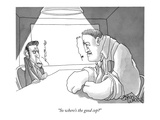 """So where's the good cop"" - New Yorker Cartoon Premium Giclee Print by Gahan Wilson"