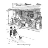 """He married her for her stuff."" - New Yorker Cartoon Premium Giclee Print by George Booth"