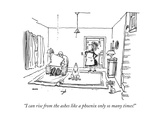 """I can rise from the ashes like a phoenix only so many times!"" - New Yorker Cartoon Premium Giclee Print by George Booth"
