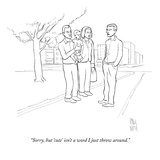 """Sorry, but 'cute' isn't a word I just throw around."" - New Yorker Cartoon Premium Giclee Print by Paul Noth"