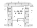 "Close up view of a liquor store with door handle that reads ""lean."" - New Yorker Cartoon Premium Giclee Print by Kim Warp"