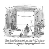 """About three o'clock yesterday it was hot as hell.  The dog was panting, m…"" - New Yorker Cartoon Premium Giclee Print by George Booth"