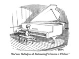 """And now, God help us all, Rachmaninoff's Concerto in C Minor."" - New Yorker Cartoon Premium Giclee Print by Jack Ziegler"