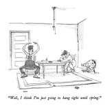 """Well, I think I'm just going to hang tight until spring."" - New Yorker Cartoon Premium Giclee Print by George Booth"