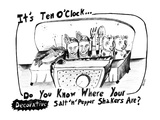 It's Ten O'Clock Do You Know Where Your Salt 'n' Pepper Shakers Are - New Yorker Cartoon Premium Giclee Print by Stephanie Skalisky