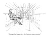 """Can I get back to you when there's someone to overhear me"" - New Yorker Cartoon Premium Giclee Print by Paul Noth"