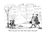 """Don't you just love them when they're that age"" - New Yorker Cartoon Premium Giclee Print by Robert Weber"