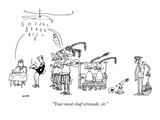 """Your meat-loaf serenade, sir."" - New Yorker Cartoon Premium Giclee Print by George Booth"