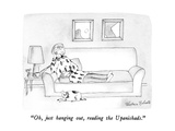 """Oh, just hanging out, reading the Upanishads."" - New Yorker Cartoon Premium Giclee Print by Victoria Roberts"