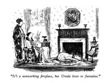 """It's a nonworking fireplace, but Ursula loves to fantasize."" - New Yorker Cartoon Premium Giclee Print by Robert Weber"
