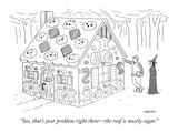 """See, that's your problem right there—the roof is mostly sugar."" - New Yorker Cartoon Premium Giclee Print by Alex Gregory"