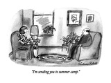 """I'm sending you to summer camp."" - New Yorker Cartoon Premium Giclee Print by Victoria Roberts"