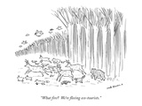 """What fire  We're fleeing eco-tourists."" - New Yorker Cartoon Premium Giclee Print by Nick Downes"