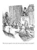 """How do you respond to critics who claim you're just trying to scare peopl…"" - New Yorker Cartoon Premium Giclee Print by Paul Noth"