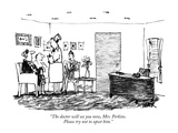"""The doctor will see you now, Mrs. Perkins.  Please try not to upset him."" - New Yorker Cartoon Premium Giclee Print by Robert Weber"