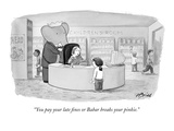 """You pay your late fines or Babar breaks your pinkie."" - New Yorker Cartoon Premium Giclee Print by Harry Bliss"