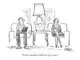 """I can't remember which one of us is me."" - New Yorker Cartoon Premium Giclee Print by Robert Weber"
