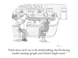 """I don't know if it's me or the alcohol talking, but I'm having trouble st…"" - New Yorker Cartoon Premium Giclee Print by Zachary Kanin"