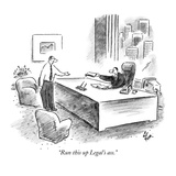 """Run this up Legal's ass."" - New Yorker Cartoon Premium Giclee Print by Frank Cotham"