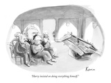 """Harry insisted on doing everything himself."" - New Yorker Cartoon Premium Giclee Print by Zachary Kanin"