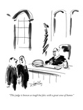 """""""This judge is known as tough but fair, with a great sense of humor."""" - New Yorker Cartoon Premium Giclee-trykk av Donald Reilly"""
