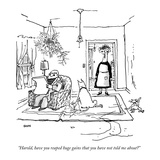 """Harold, have you reaped huge gains that you have not told me about"" - New Yorker Cartoon Premium Giclee Print by George Booth"