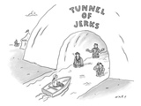 Tunnel of Jerks - New Yorker Cartoon Premium Giclee Print by Kim Warp