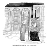 """Show me the way to the next karaoke bar."" - New Yorker Cartoon Premium Giclee Print by Victoria Roberts"