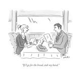 """If I go for the bread, stab my hand."" - New Yorker Cartoon Premium Giclee Print by Kim Warp"