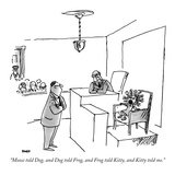 """Moose told Dog, and Dog told Frog, and Frog told Kitty, and Kitty told me…"" - New Yorker Cartoon Premium Giclee Print by George Booth"