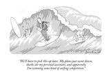 """We'll have to pick this up later. My plane just went down, sharks ate my …"" - New Yorker Cartoon Premium Giclee Print by David Borchart"