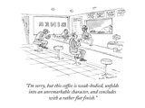 """I'm sorry, but this coffee is weak-bodied, unfolds into an unremarkable c…"" - New Yorker Cartoon Premium Giclee Print by Nick Downes"