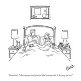 """Sometimes I close my eyes and pretend that someone else is denying me sex…"" - New Yorker Cartoon Premium Giclee Print by Eric Lewis"