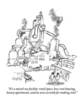 """It's a mixed-use facility: retail space, low-rent housing, luxury  apartm…"" - New Yorker Cartoon Premium Giclee Print by Sidney Harris"