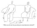 """When was the last time you had your sexual dynamism checked"" - New Yorker Cartoon Premium Giclee Print by Erik Hilgerdt"