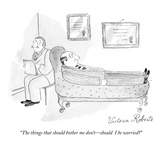 """The things that should bother me don't—should  I be worried"" - New Yorker Cartoon Premium Giclee Print by Victoria Roberts"