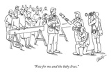"""Vote for me and the baby lives."" - New Yorker Cartoon Premium Giclee Print by Eric Lewis"