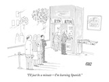 """I'll just be a minute—I'm learning Spanish."" - New Yorker Cartoon Premium Giclee Print by Jonny Cohen"
