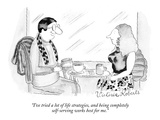 """I've tried a lot of life strategies, and being completely self-serving wo…"" - New Yorker Cartoon Premium Giclee Print by Victoria Roberts"