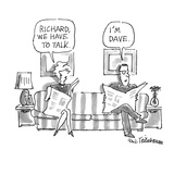 Richard, we have to talk.'-'I'm Dave.' - New Yorker Cartoon Premium Giclee Print by Eric Teitelbaum